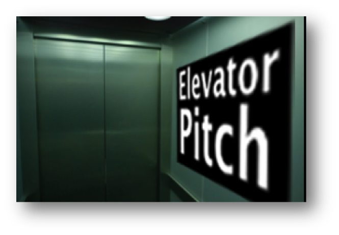 Your elevator pitch should be 30-60 seconds.
