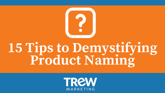 15 Tips to Demystifying Product Naming
