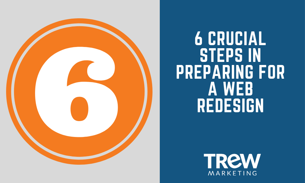 6 Crucial Steps in Preparing for a Web Redesign