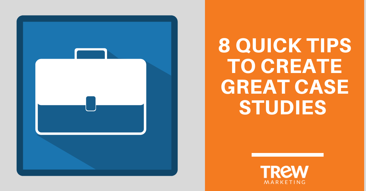 8 tips to create great case studies