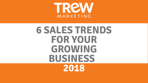 6 Sales Trends for your Growing Business in 2018-2.png