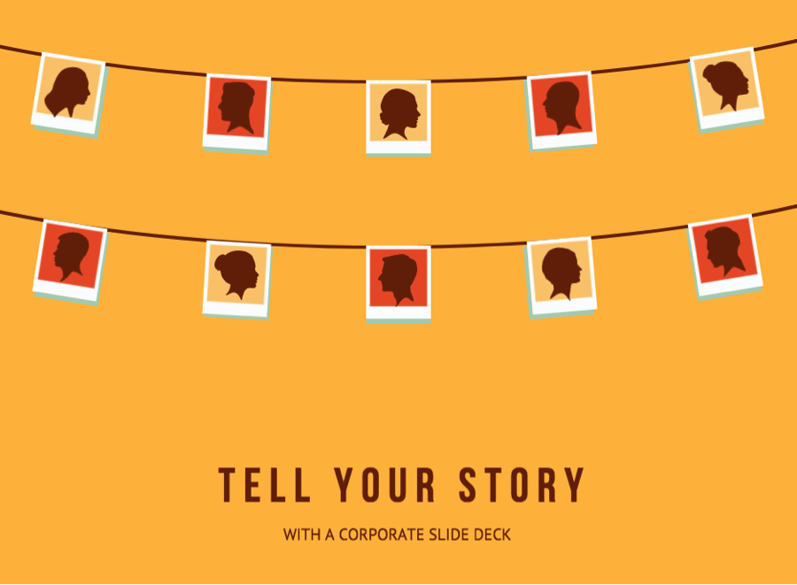 Tell your story with a corporate slide deck