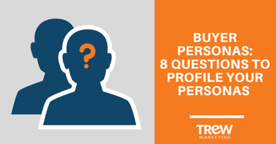 8 questions to profile buyer personas