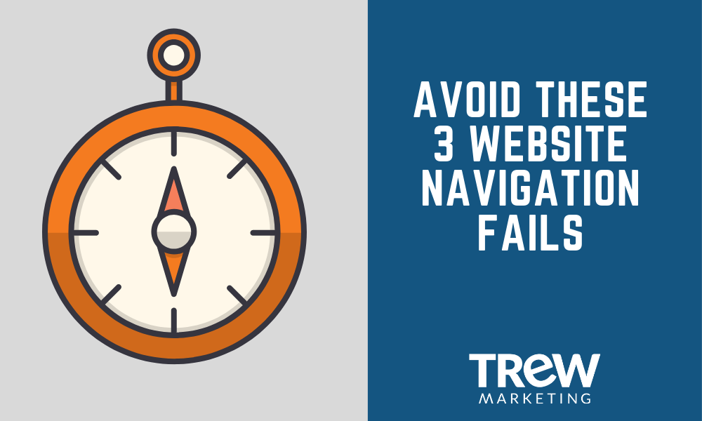 AVOID THESE 3 WEBSITE NAVIGATION FAILS