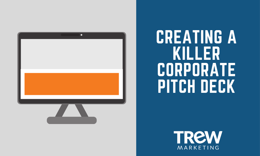 CREATING A KILLER CORPORATE PITCH DECK