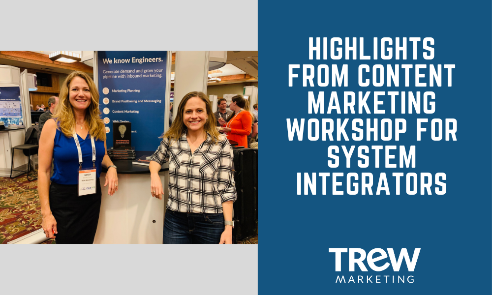 HIGHLIGHTS FROM CONTENT MARKETING WORKSHOP FOR SYSTEM INTEGRATORS