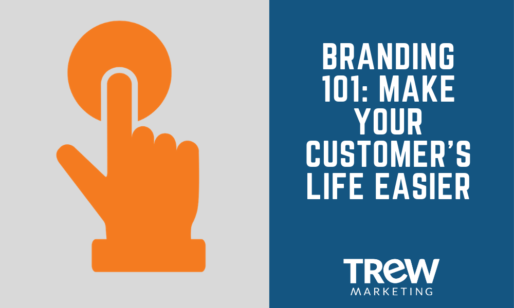 Branding 101 -Make Your Customers Life Easier-1