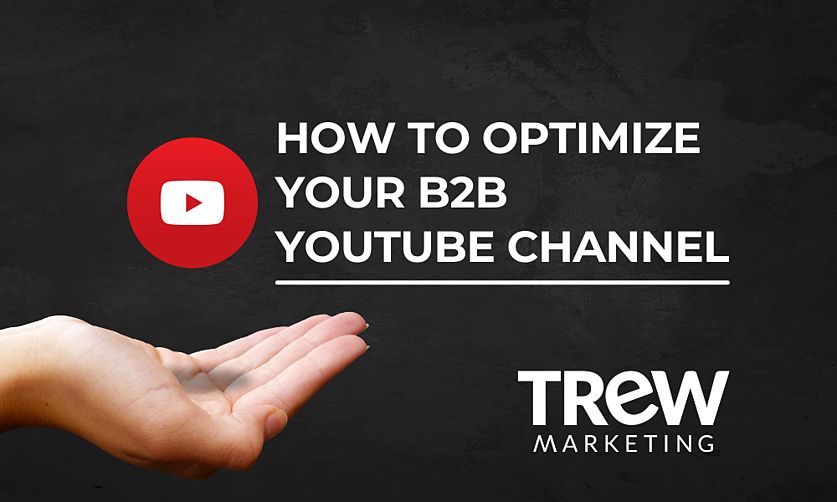 HOW TO OPTIMIZE YOUR B2B YOUTUBE CHANNEL (1)