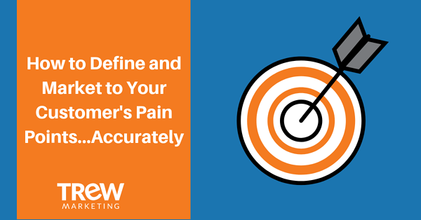How to Define and Market to Your Customer's Pain Points...Accurately-1