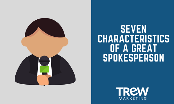 Seven Characteristics of a Great Spokesperson