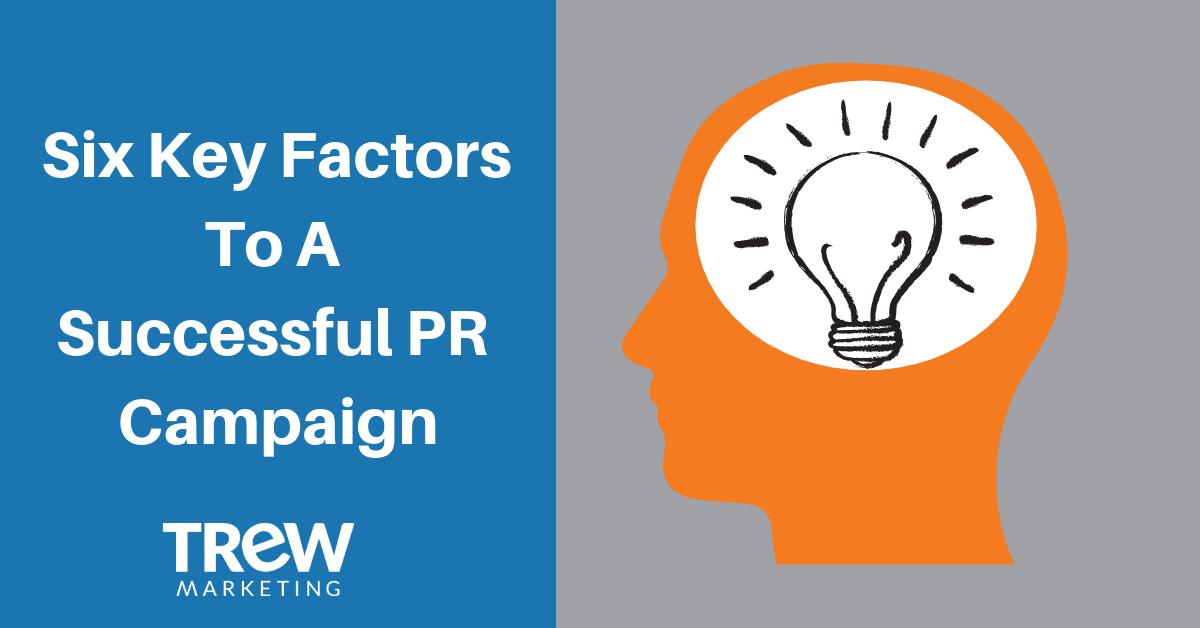 Six Key Factors To A Successful PR Campaign