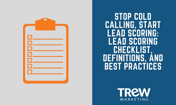 Stop Cold Calling, Start Lead Scoring_ Lead Scoring Checklist, Definitions, and Best Practices
