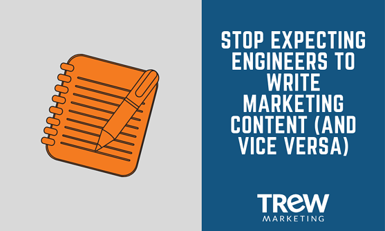 Stop expecting engineers to write marketing content (and vice versa)