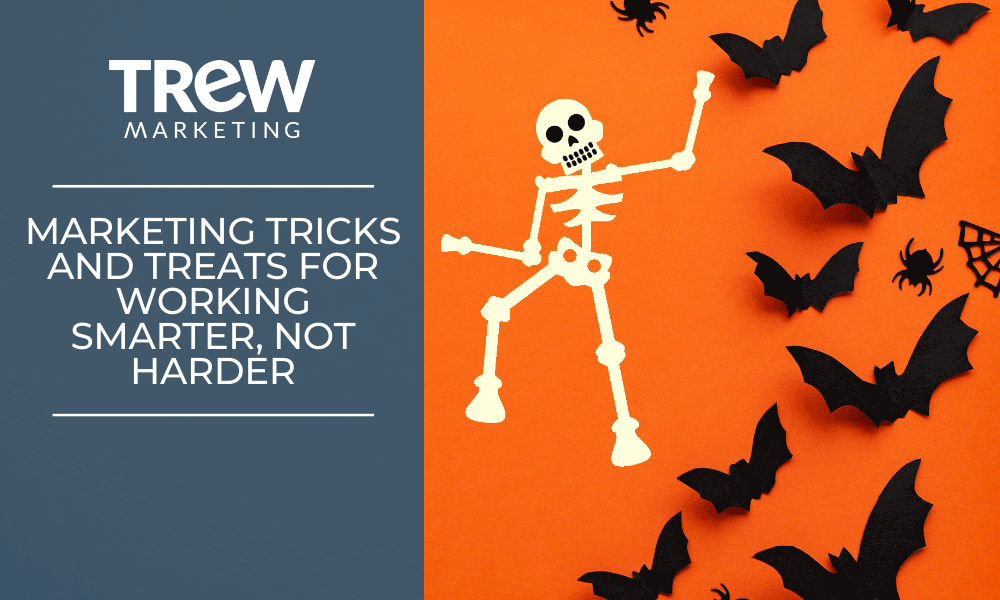 TREW Tricks and Treats for working smarter, not harder!