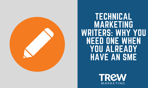 Technical Marketing Writers_ Why You Need One When You Already Have an SME