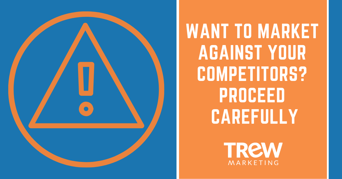 Want to Market Against Your Competitors? Proceed Carefully-2
